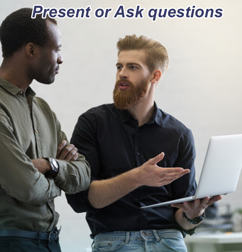 Present or Ask questions