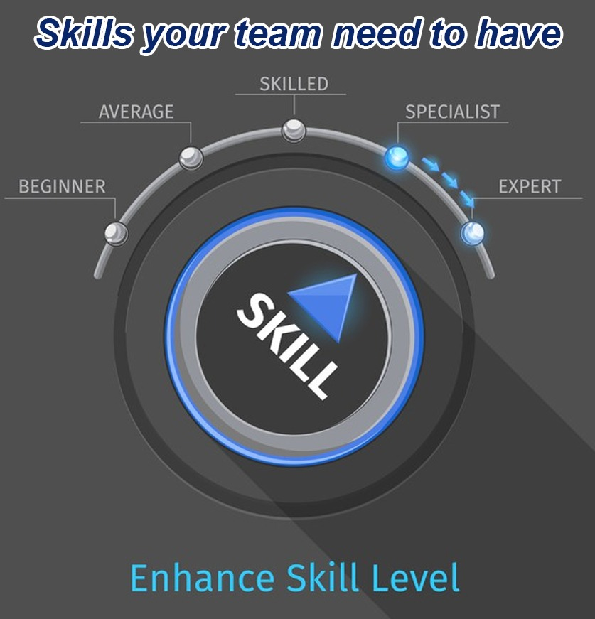 skills your team need to have