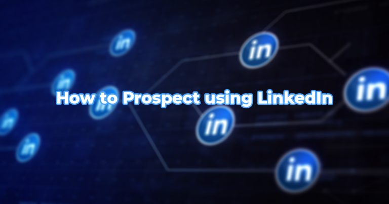 How to Prospect using Linkedin