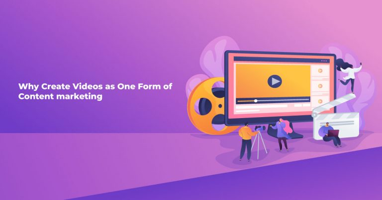 Why Create Videos as One Form of Content