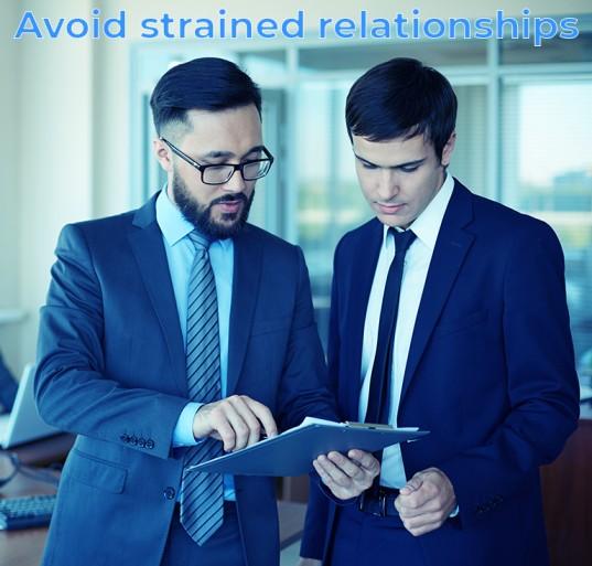 Avoid strained relationships