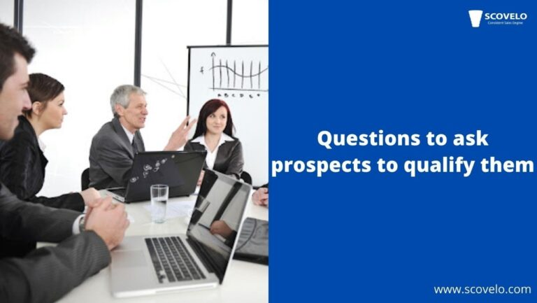 Questions to ask prospects to qualify them